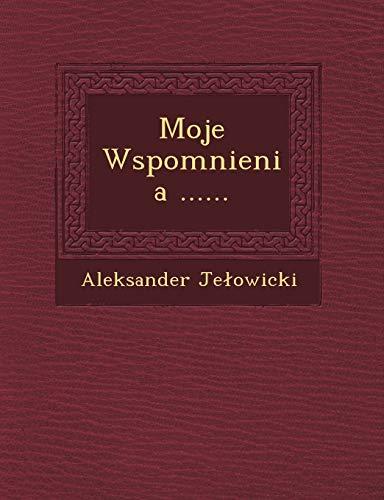 Moje Wspomnienia . (Paperback): Aleksander Je Owicki