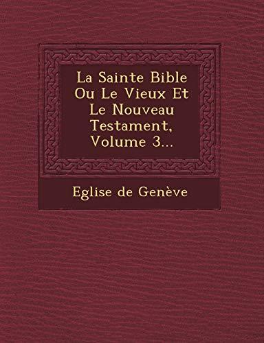 La Sainte Bible Ou Le Vieux Et: Eglise De Geneve