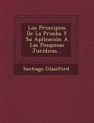 9781249490449: Los Principios De La Prueba Y Su Aplicación A Las Pesquisas Jurídicas...