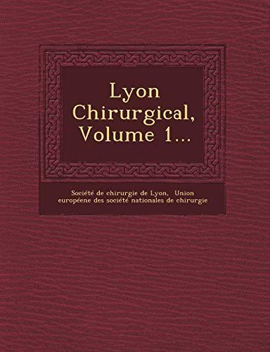 Lyon Chirurgical, Volume 1.: Societe De Chirurgie