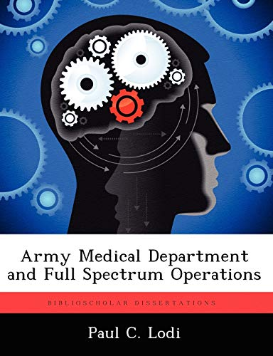 Army Medical Department and Full Spectrum Operations: Paul C. Lodi