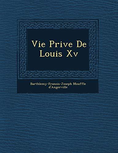 Vie Priv E de Louis XV (Paperback): Barth Lemy-Fran Ois-Jo