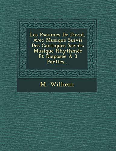 Les Psaumes de David, Avec Musique Suivis: M Wilhem
