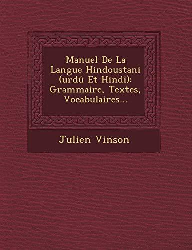 9781249513759: Manuel De La Langue Hindoustani (urdû Et Hindî): Grammaire, Textes, Vocabulaires... (French Edition)