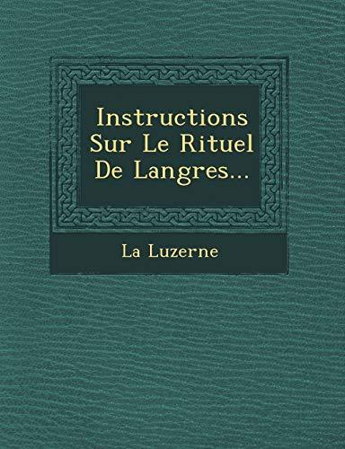 Instructions Sur Le Rituel De Langres.: La Luzerne