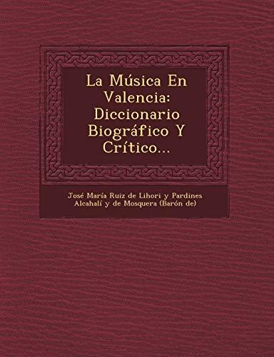 9781249537571: La Música En Valencia: Diccionario Biográfico Y Crítico...