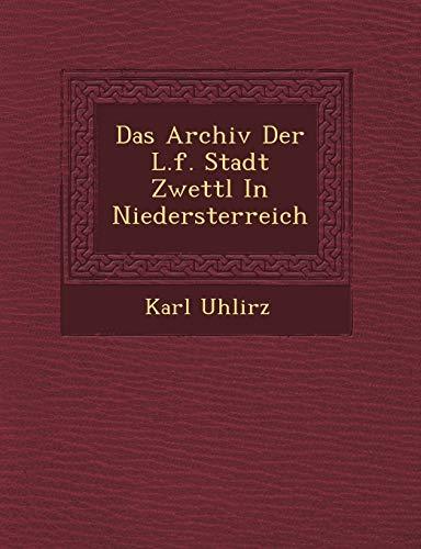 9781249541875: Das Archiv Der L.f. Stadt Zwettl In Niedersterreich