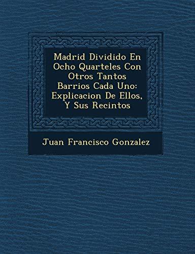 Madrid Dividido En Ocho Quarteles Con Otros: Juan Francisco Gonzalez