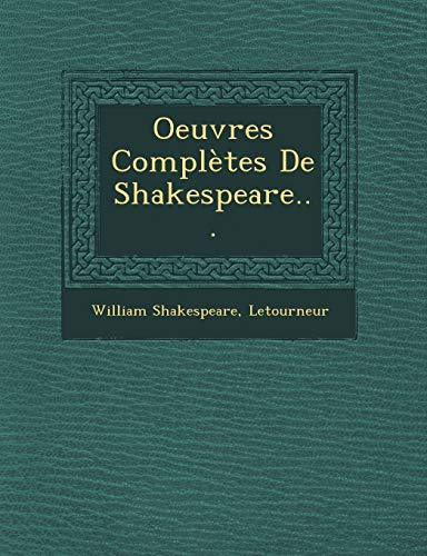 9781249550686: Oeuvres Completes de Shakespeare...