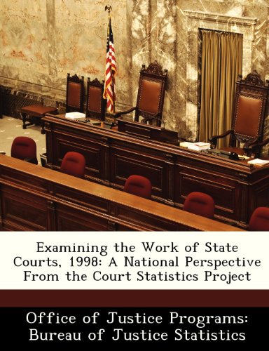 9781249564768: Examining the Work of State Courts, 1998: A National Perspective From the Court Statistics Project