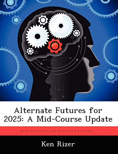 9781249578314: Alternate Futures for 2025: A Mid-Course Update