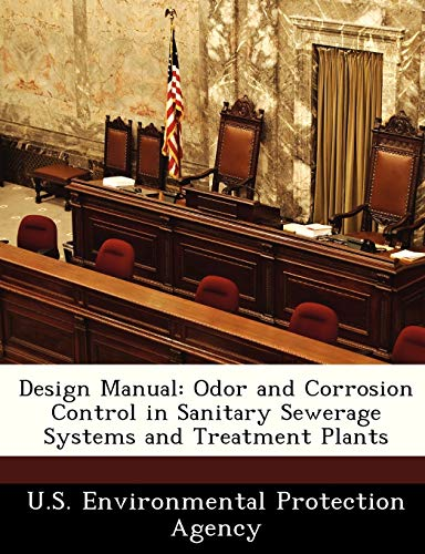 9781249585091: Design Manual: Odor and Corrosion Control in Sanitary Sewerage Systems and Treatment Plants