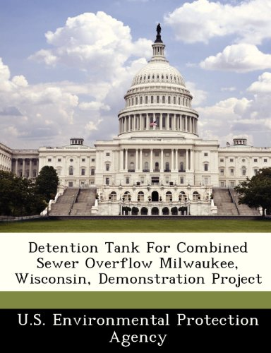 9781249585336: Detention Tank For Combined Sewer Overflow Milwaukee, Wisconsin, Demonstration Project