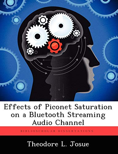 9781249593843: Effects of Piconet Saturation on a Bluetooth Streaming Audio Channel