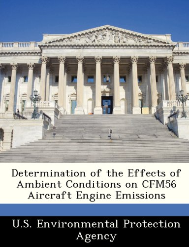 9781249596561: Determination of the Effects of Ambient Conditions on CFM56 Aircraft Engine Emissions