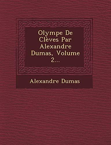 Olympe de Cleves Par Alexandre Dumas, Volume: Alexandre Dumas