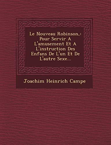 Le Nouveau Robinson,: Pour Servir A L: Joachim Heinrich Campe