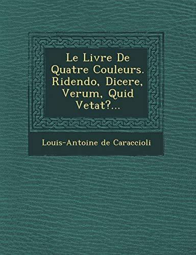 Le Livre de Quatre Couleurs. Ridendo, Dicere,: 1719 Louis Antoine