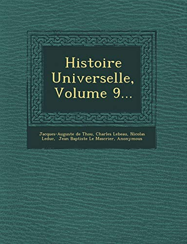 Histoire Universelle, Volume 9. (French Edition) Thou,