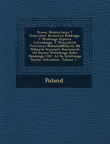 9781249628231: Prawa, Konstytucye y Przywileie: Krolestwa Polskiego, y Wielkiego XI Stwa Litewskiego, y Wszystkich Prowincyi Nale A{u0063}ych: Na Walnych Seymiech Ko (Polish Edition)