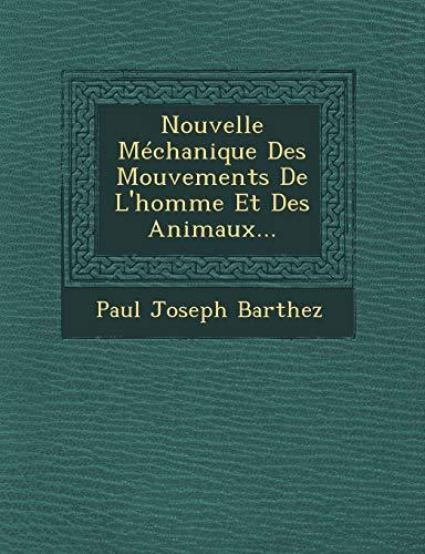 9781249635444: Nouvelle Méchanique Des Mouvements De L'homme Et Des Animaux... (French Edition)