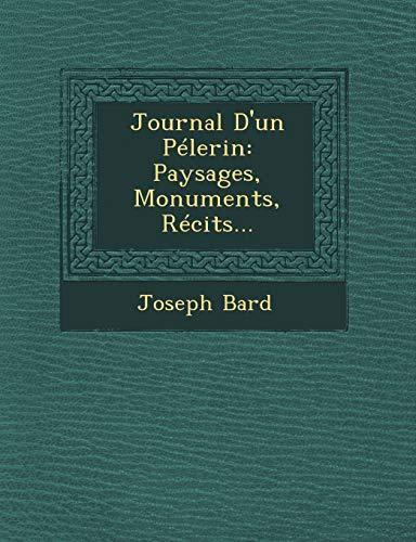 9781249641957: Journal D'Un Pelerin: Paysages, Monuments, Recits...