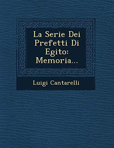 La Serie Dei Prefetti Di Egito: Memoria.: Luigi Cantarelli