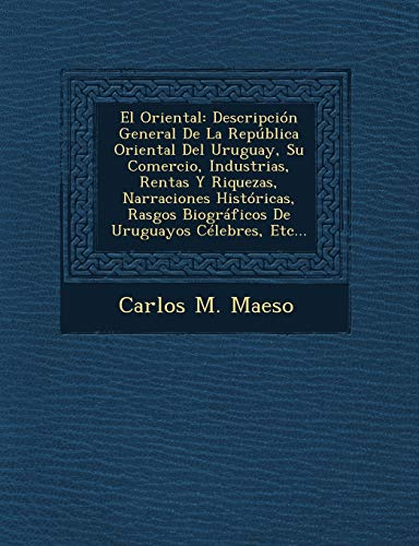 El Oriental: Descripcion General de La Republica: Carlos M Maeso