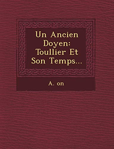 9781249655770: Un Ancien Doyen: Toullier Et Son Temps... (French Edition)