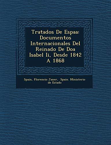 Tratados de Espa a: Documentos Internacionales del: Florencio Janer