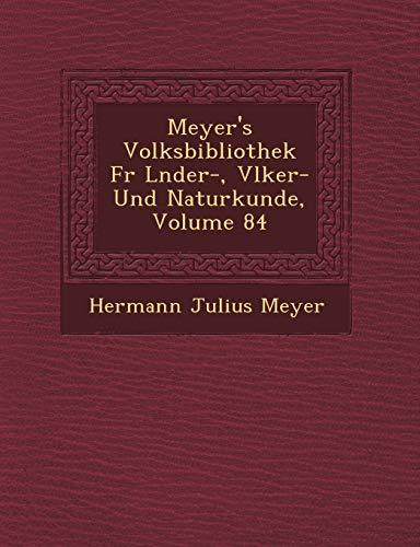 9781249666103: Meyer's Volksbibliothek Fr Lnder-, Vlker- Und Naturkunde, Volume 84