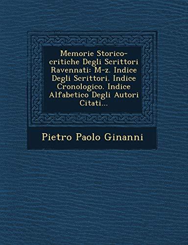 Memorie Storico-Critiche Degli Scrittori Ravennati: M-Z. Indice: Pietro Paolo Ginanni
