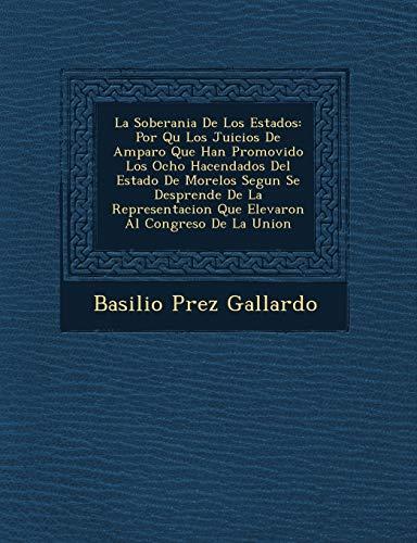 La Soberania de Los Estados: Por Qu: Gallardo, Basilio P.