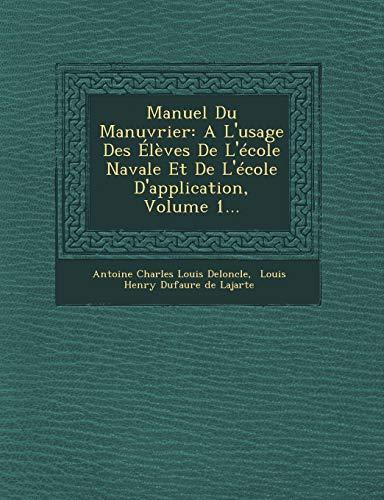 9781249771982: Manuel Du Manœuvrier: A L'usage Des Élèves De L'école Navale Et De L'école D'application, Volume 1... (French Edition)
