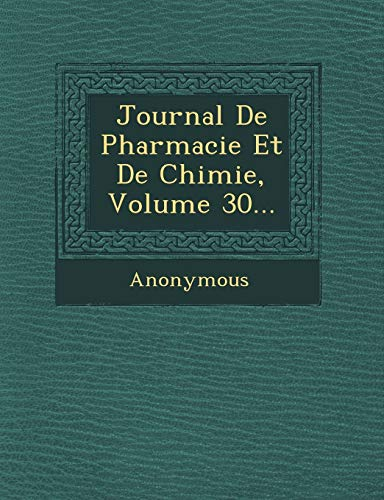 Journal De Pharmacie Et De Chimie, Volume: Anonymous