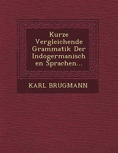 9781249782971: Kurze Vergleichende Grammatik Der Indogermanischen Sprachen...