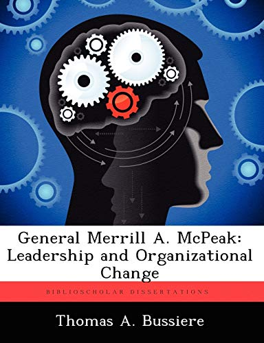 General Merrill A. McPeak: Leadership and Organizational Change: Bussiere, Thomas A.