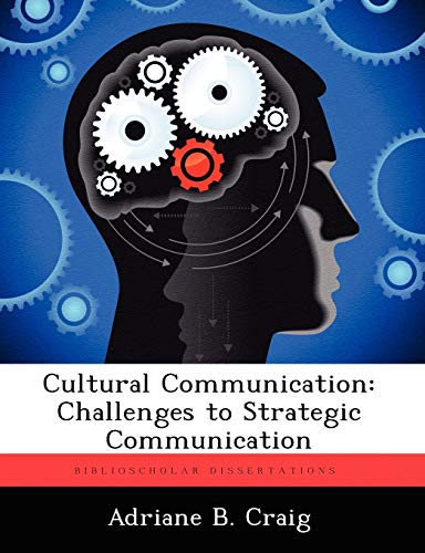 Cultural Communication: Challenges to Strategic Communication: Adriane B. Craig