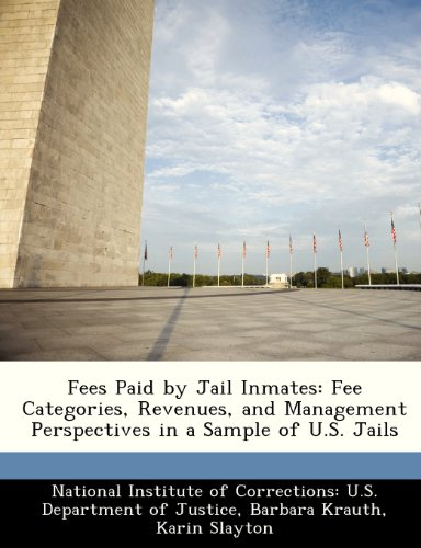 9781249851356: Fees Paid by Jail Inmates: Fee Categories, Revenues, and Management Perspectives in a Sample of U.S. Jails