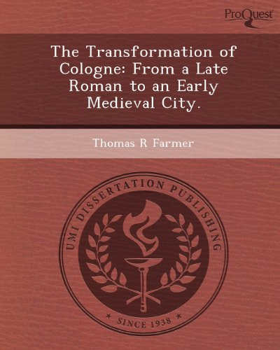 9781249860020: The Transformation of Cologne: From a Late Roman to an Early Medieval City