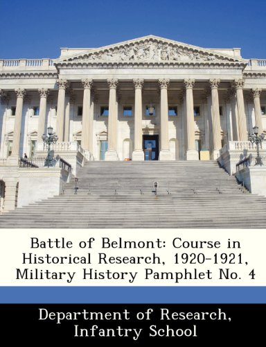 9781249914099: Battle of Belmont: Course in Historical Research, 1920-1921, Military History Pamphlet No. 4