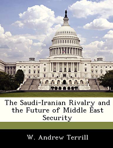 9781249915454: The Saudi-Iranian Rivalry and the Future of Middle East Security