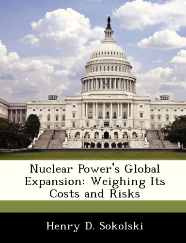 9781249915874: Nuclear Power's Global Expansion: Weighing Its Costs and Risks