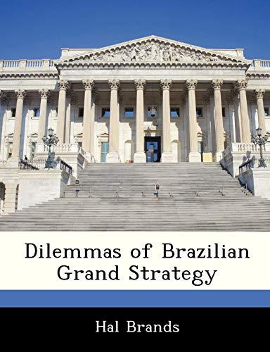 9781249916031: Dilemmas of Brazilian Grand Strategy