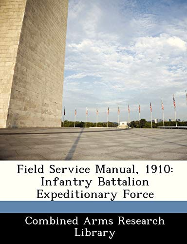 9781249916819: Field Service Manual, 1910: Infantry Battalion Expeditionary Force