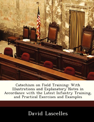 Catechism on Field Training: With Illustrations and: Lascelles, David
