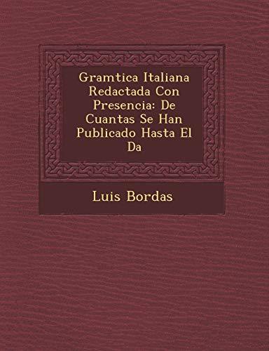 Gram Tica Italiana Redactada Con Presencia: de: Luis Bordas