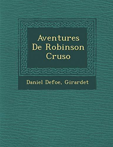 Aventures De Robinson Cruso (French Edition) (9781249930891) by Daniel Defoe; Girardet