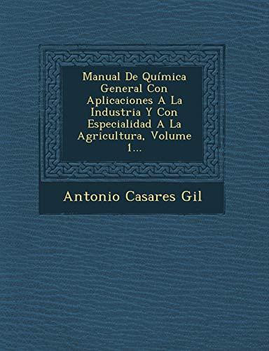 9781249933236: Manual De Química General Con Aplicaciones A La Industria Y Con Especialidad A La Agricultura, Volume 1... (Spanish Edition)