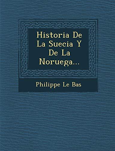 9781249933472: Historia De La Suecia Y De La Noruega...